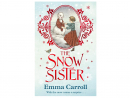 The Snow Sister By Emma CarrollThis is a gorgeously evocative Victorian story about Pearl who makes a snow sister every year after her real sister died. Then a mysterious letter arrives with a surprise that could change everything for Pearl's family. A perfect stocking filler for little girls.